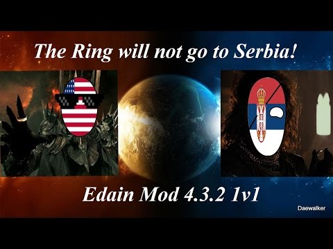 Edain Mod 4.3.2: THE RING SHALL NOT GO TO SERBIA!