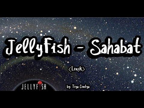 Jellyfish - Sahabat [Lirik]