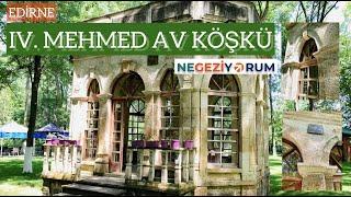 Edirne: IV. Mehmed Av Köşkü