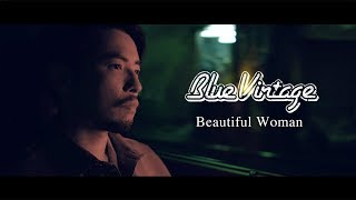 Blue Vintage 「Beautiful Woman」Official Music Video