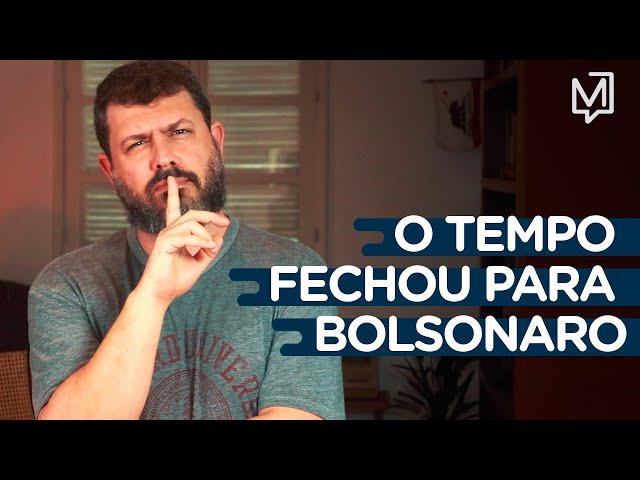 O tempo fechou para Bolsonaro I Ponto de Partida