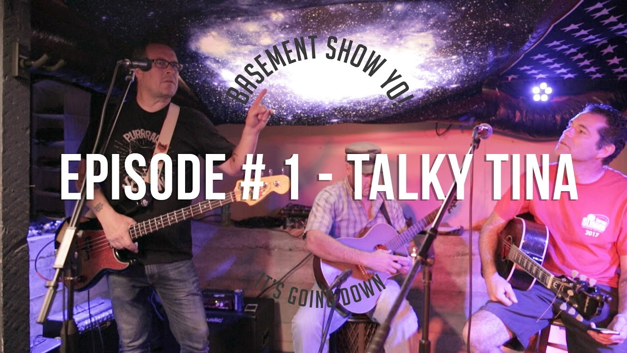 basement show yo episode 1 talky tina youtube