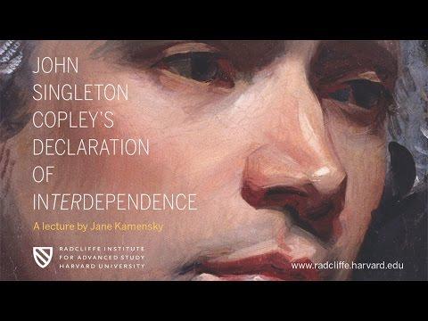 Jane Kamensky | John Singleton Copley's Declaration of Interdependence || Radcliffe Institute
