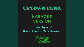 Uptown Funk (In the Style of Bruno Mars & Mark Ronson) (Karaoke Backing Track)