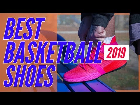 Best Basketball Shoes Of 2019