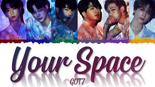 By. hylyrics x got7 -your space lyrics color coded [jpn/rom/eng] hi, i hope you like it thanks for watching! please and don't forget to subscribe our ch...