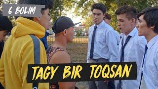 Tagy Bir Toqsan 6 серия