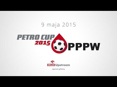 Relacja z Petro Cup OPPPW 2015