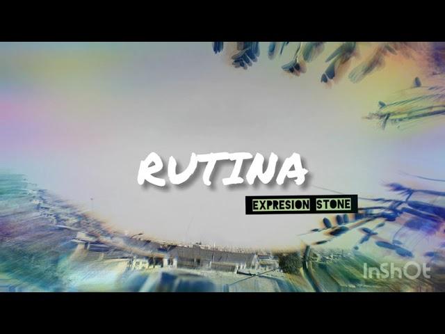 RUTINA . Expresion Stone