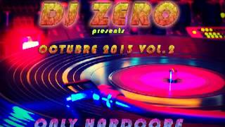 DjZero - Octubre 2013 vol 2 (ONLY HARDCORE)