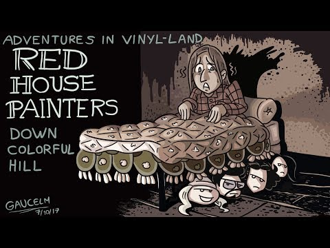 Adventures in Vinyl Land Episode 17 - Down Colorful Hill by Red House Painters