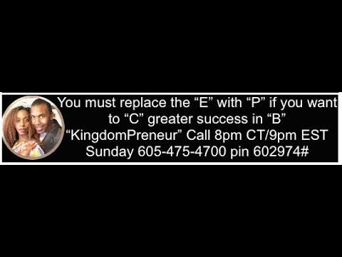 "Kingdompreneur.info Call with Dr. Breakthrough Replace the ""E"" in ""B"" So..."