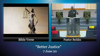 "7 June 20, ""Better Justice"" Pastor Boldin"