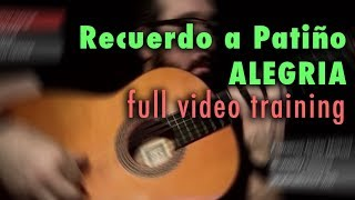 Recuerdo a Patiño (Alegria) by Paco de Lucia - Full Video Training - Annotations
