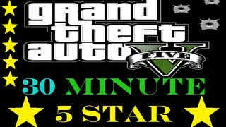 GTA 5 LONGEST 5 Star Shoot Out + Car Chase ( 30 Min) + Best Location For Fighting