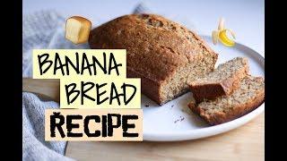 BANANA BREAD RECIPE || NATURALLY EILEEN