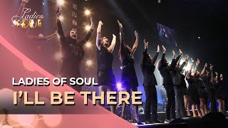 Ladies Of Soul - I'll Be There Live At The Ziggo Dome 2014