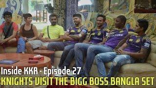 KNIGHTS VISIT THE BIGG BOSS BANGLA SET | Inside KKR - Episode 27 | VIVO IPL 2016