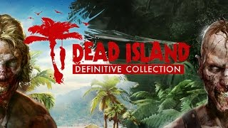 Dead Island Definitive Collection - Announcement Trailer [UK]