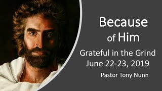 Because of Him, Part 4: Greatful in the Grind