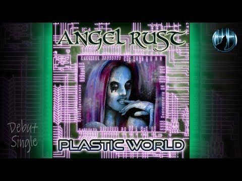 Angel Rust | Plastic World | Debut Single
