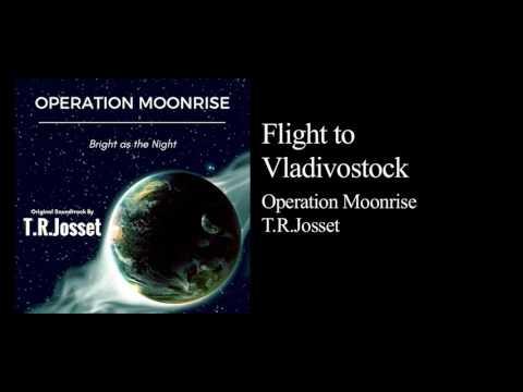 Flight to Vladivostock - Operation Moonrise Original Soundtrack