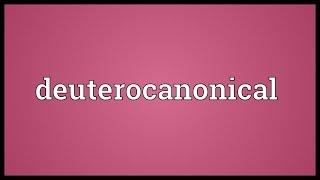 Deuterocanonical Meaning