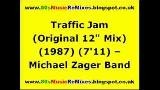 "Traffic Jam (Original 12"" Mix) - Michael Zager Band"