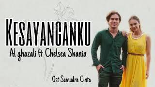 Download Al Ghazali - Kesayanganku ( ft Chelsea Shania ) Ost Samudra Cinta SCTV
