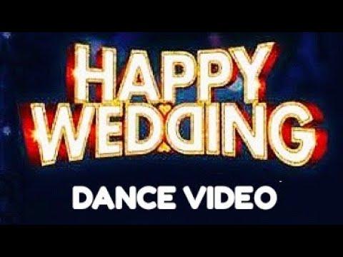 Happy wedding -Best dance video ever