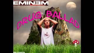 Eminem - Drug Ballad [HQ]