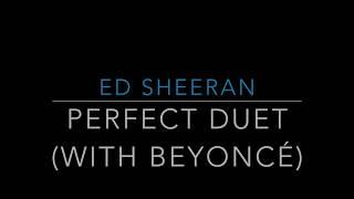 Baixar Ed Sheeran - Perfect Duet (with Beyoncé)(Lyrics/Tradução/Legendado)