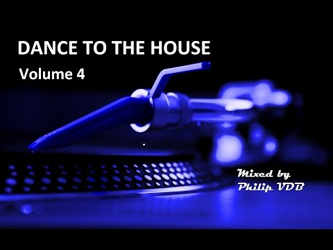 Dance to the House vol. 4 -  Retro House, Techno, Trance, ...
