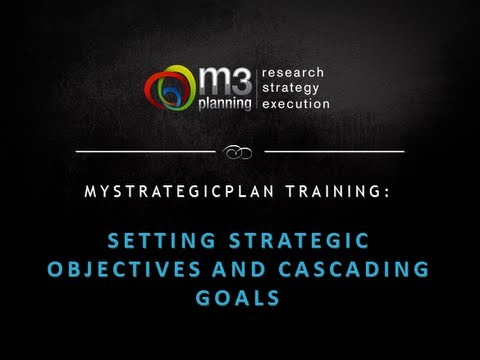 Setting Strategic Objectives and Cascading Goals