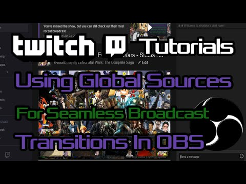 Using Global Sources For Seamless Transitions in OBS | Twitch Tutorials