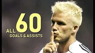 David Beckham All 60 Goals & Assists For Real Madrid