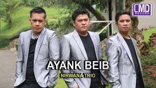 Nirwana Trio Vol.5 - AYANK BEIB [Official Music Video CMD RECORD] [HD]