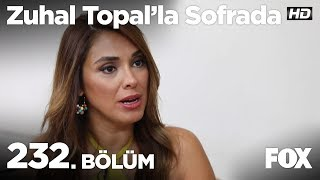 Zuhal Topal'la Sofrada 232. Bölüm