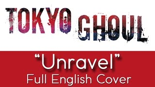 Tokyo Ghoul 34 Unravel 34 Full English By The Unknown Songbird