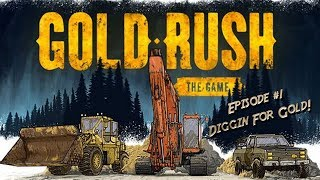 Gold Rush - Let's Play - Episode 1 Diggin for Gold!