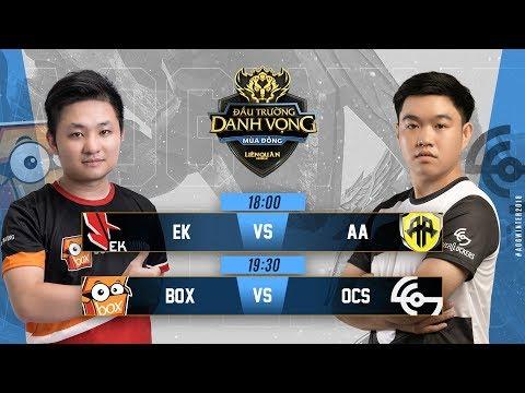 EK vs AA | BOX vs OCS - Ngày 3 Tuần 1 - Đấu Trường Danh Vọng Mùa Đông 2018
