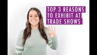 Top 3 reasons to Exhibit at a Trade Show