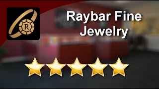 Raybar Fine Jewelry Virginia Beach Perfect 5 Star Review by Jason W.