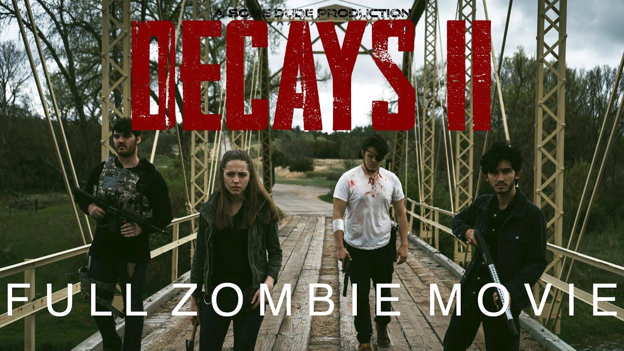 Download DECAYS II - Full Zombie Apocalypse Movie (2021)