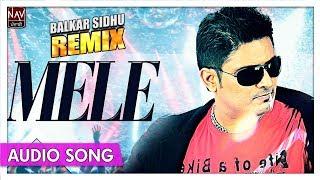 Mele Remix   Balkar Sidhu   Superhit Punjabi Remix Songs   Priya Audio