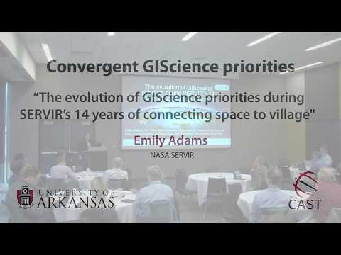 Emily Adams: The Evolution Of GIScience Priorities During SERVIR's 14 Years Connecting Space To Vi