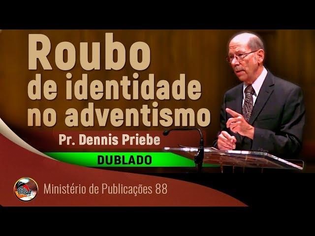 Roubo de identidade no adventismo - DUBLADO - Pr. Dennis Priebe