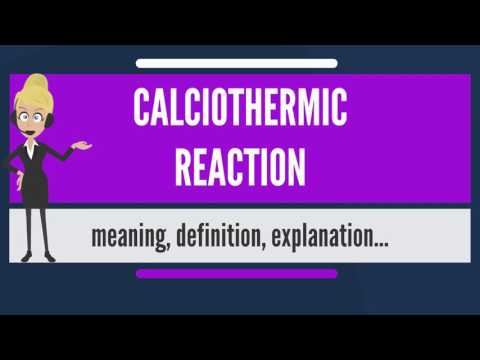 What is CALCIOTHERMIC REACTION? What does CALCIOTHERMIC REACTION mean?