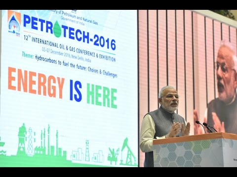 PM Modi's speech at the inauguration of Petrotech - 2016 Exhibition in New Delhi