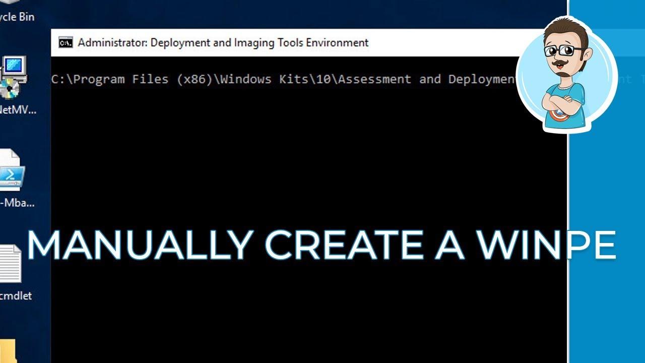 Create a WinPE Bootable ISO | Create a Windows Image Tutorial - Part 2